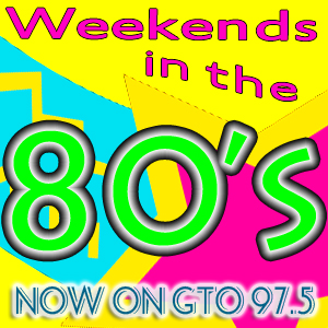 Weekend in the 80's on GTO 97.5