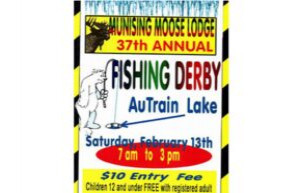 Munising Moose Lodge's AuTrain Lake fishing derby Saturday February 13, 2021