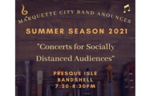 Marquette City Band Concert at Presque Isle Bandshell Thursday July 15, 2021
